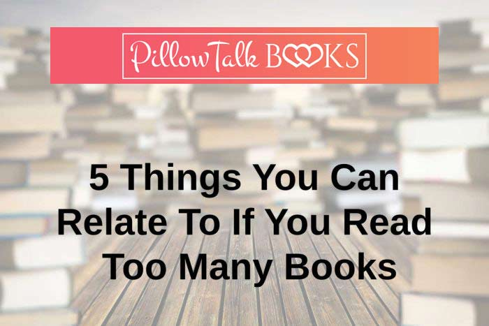 5 Things You Can Relate To If You Read Too Many Books