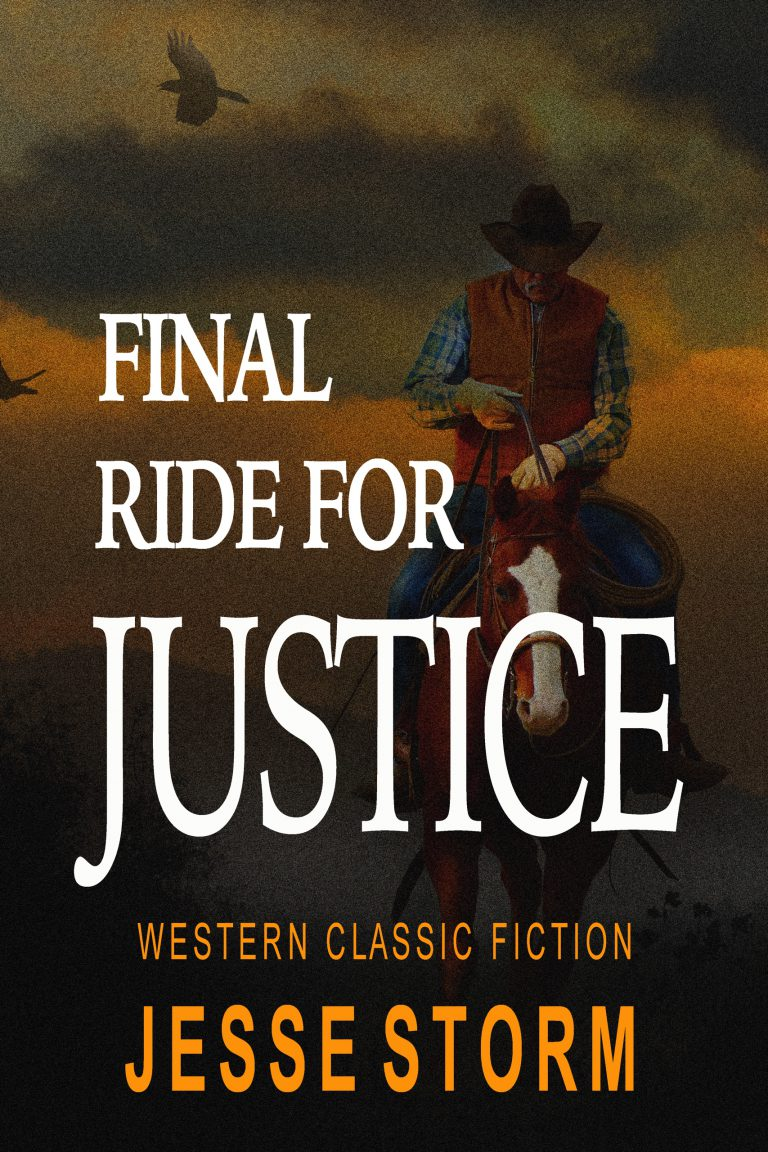 Final Ride For Justice (Western Classic Fiction)
