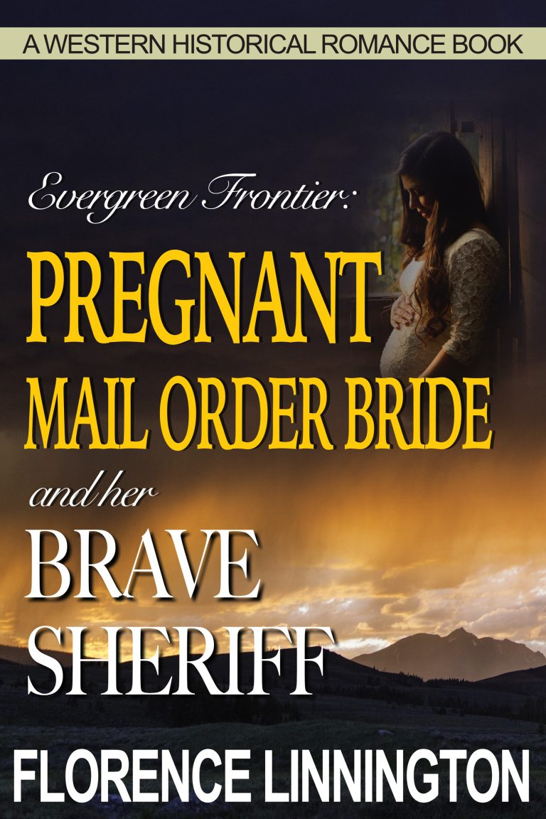 Pregnant Mail Order Bride And Her Brave Sheriff (A Western Historical Romance Book)