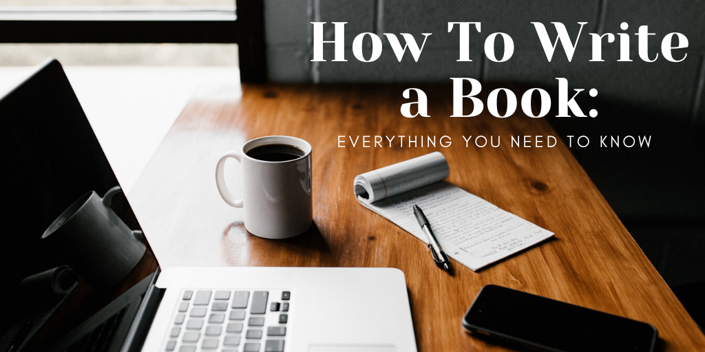 How to Write a Book: Everything You Need to Know
