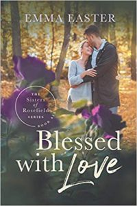 Blessed With Love (The Sisters of Rosefield Book 6)