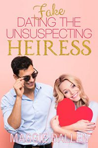 Fake Dating the Unsuspecting Heiress