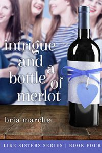 Intrigue and a Bottle of Merlot