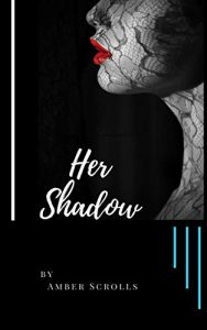 Her Shadow