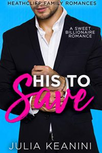 His to Save: A Sweet Billionaire Romance