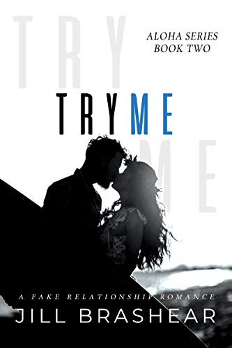 Try Me: A Fake Relationship Romance
