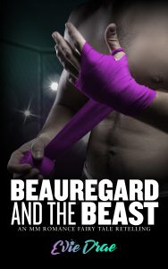Beauregard and the Beast: An MM Romance Fairy Tale Retelling