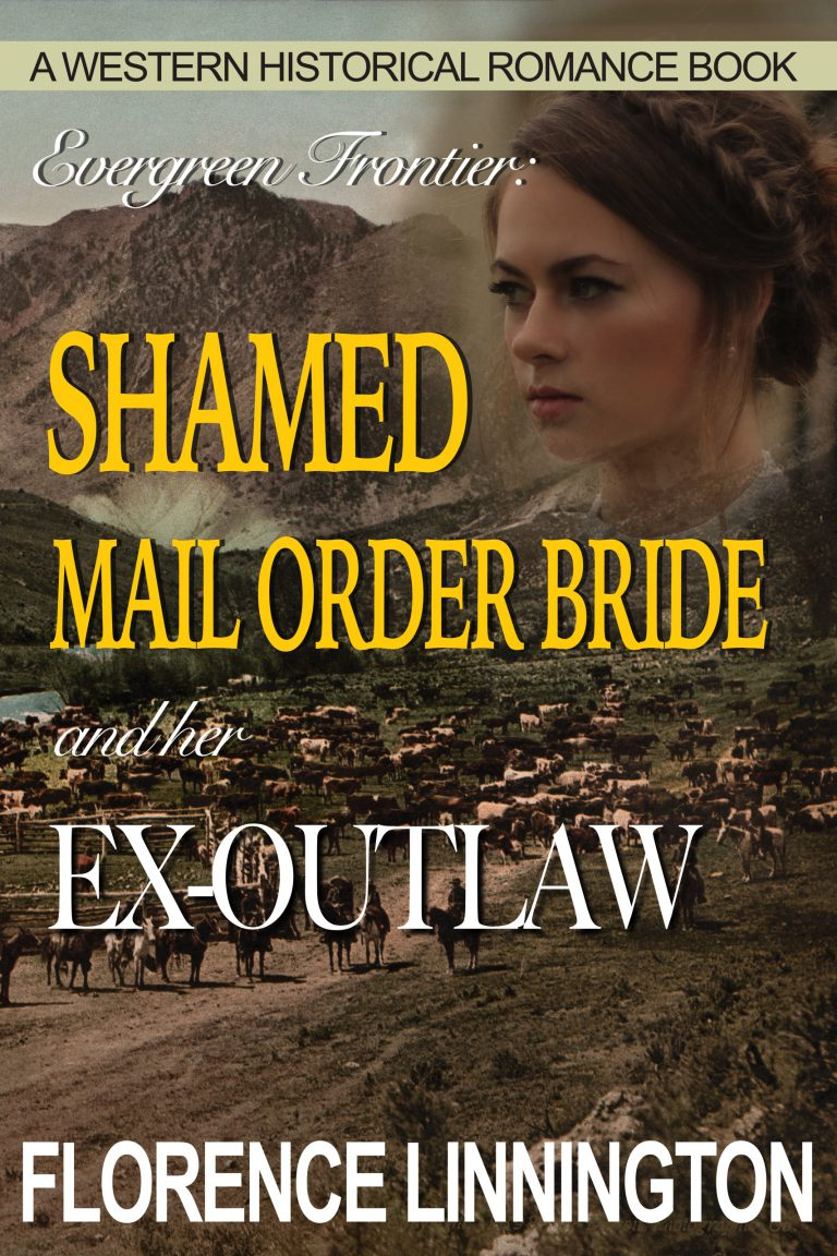 Shamed Mail Order Bride And Her Ex-Outlaw: A Western Historical Romance Book