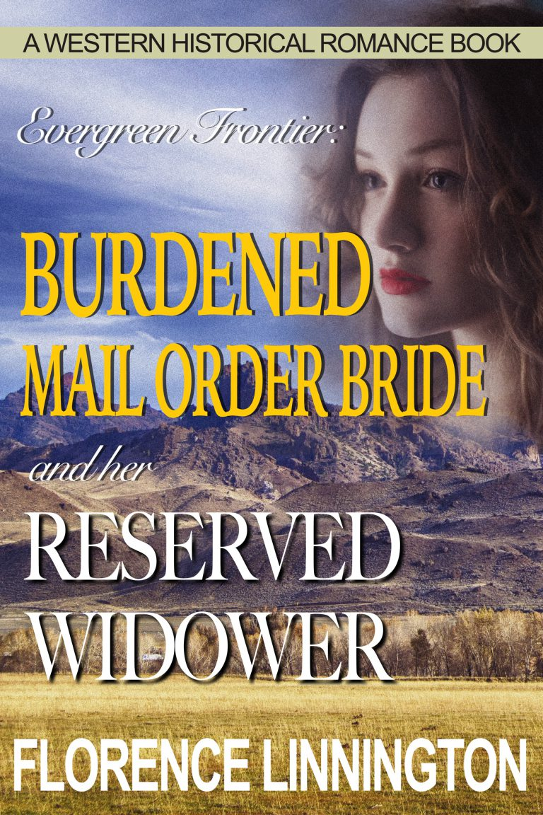 Burdened Mail Order Bride And Her Reserved Widower: A Western Historical Romance Book