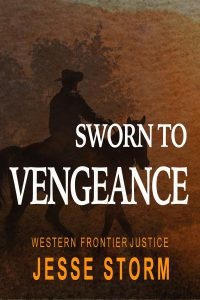 Sworn to Vengeance (Western Frontier Justice)