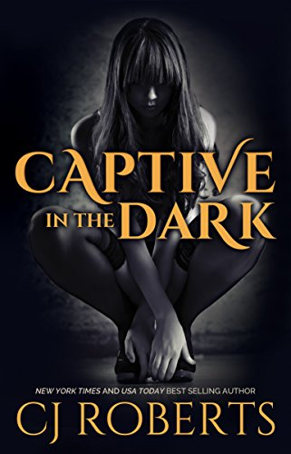 """Captive in the Dark"" by C.J. Roberts"