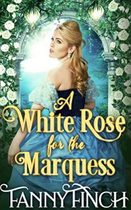 A White Rose for the Marquess