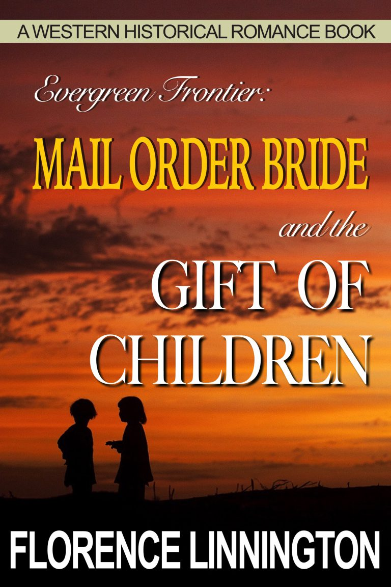 Mail Order Bride And The Gift of Children: A Western Historical Romance Book