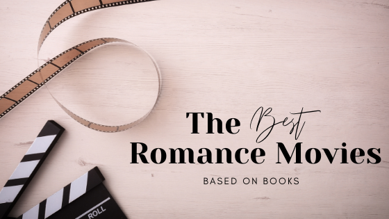 Best Romance Movies Based on Books