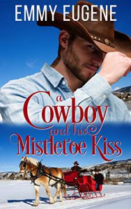 A Cowboy and his Mistletoe Kiss