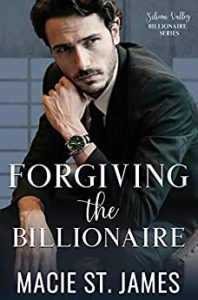 Forgiving the Billionaire: A Sweet Best Friend's Brother Romance (Silicon Valley Billionaires Book 1)