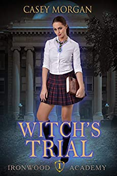 Ironwood Academy Book 1: Witch's Trial: Reverse Harem Urban Fantasy Romance