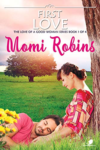 First Love: The Love of a Good Woman, book 1