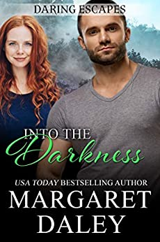 Into the Darkness (Daring Escapes Book 1)