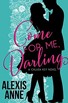 Come For Me, Darling: a small town friends-to-lovers romance