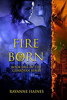 Fire Born (The Guardian Series Book 1)