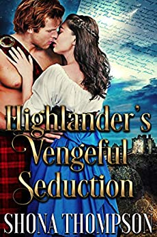 Highlander's Vengeful Seduction: Scottish Medieval Highlander Romance