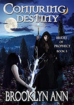 Conjuring Destiny: A Fantasy romance (Brides of Prophecy Book 3)