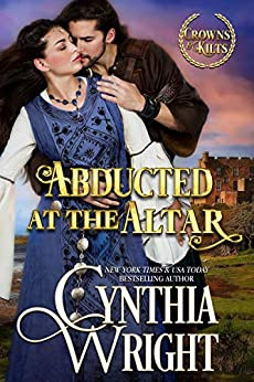 Abducted at the Altar (Crowns & Kilts Book 3)