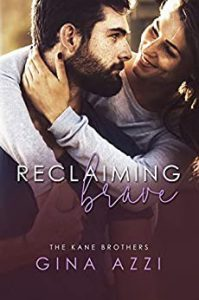 Reclaiming Brave: An Accidental Pregnancy Romance (The Kane Brothers Book 3)