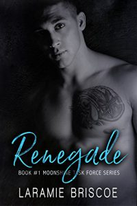 Renegade: A Small Town, Hot Cop Romance