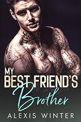My Best Friend's Brother (Make Her Mine Series Book 1)