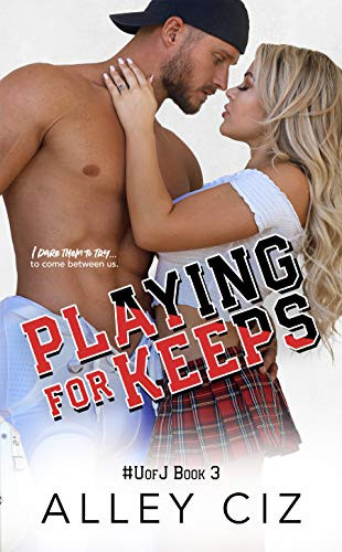 Playing For Keeps (#UofJ3)