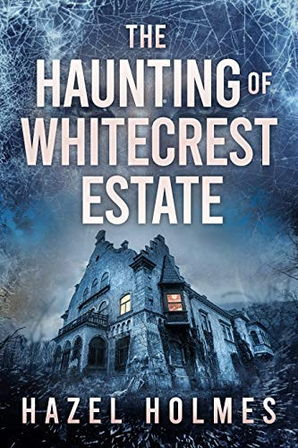 The Haunting of Whitecrest Estate