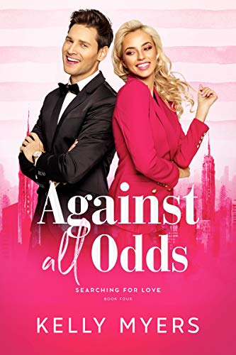 Against All Odds (Searching for Love Book 4)