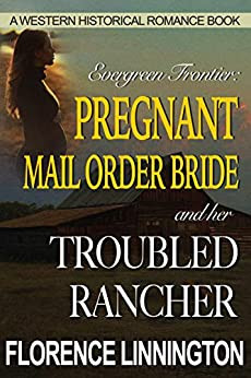 Pregnant Mail Order Bride And Her Troubled Rancher