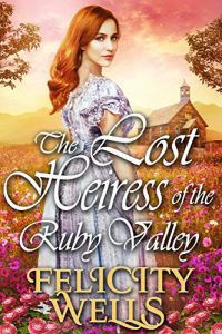 The Lost Heiress Of The Ruby Valley
